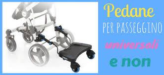 pedana per passeggino universale pedana per passeggino universali e non per secondo bambino