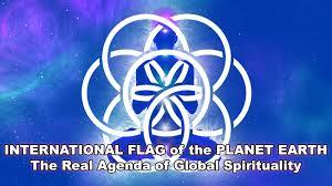 Spiritual Warfare Flags International Flag For The Planet Earth The Real Agenda Of Global
