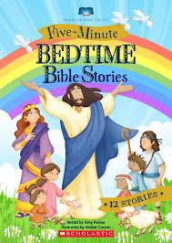 five minute bedtime bible stories by amy parker scholastic