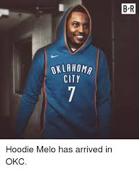 Melo Memes - b r oklahom city hoodie melo has arrived in okc city meme on