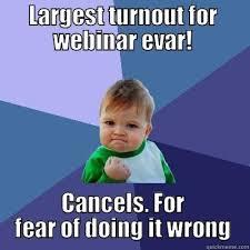 Webinar Meme - webinar funny quickmeme