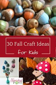 30 fall crafts for kids the homeschool post