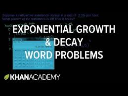 exponential growth u0026 decay word problems video khan academy