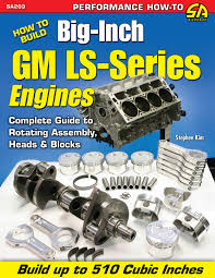 how to build big inch gm ls series engines