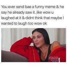Funny Memes New - dopl3r com memes you ever send bae a funny meme he say he