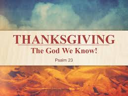 thanksgiving the god we psalm 23 thanksgiving is a season to