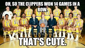 Clippers Memes - oh so the clippers won 14 games in a row that s cute 71 72