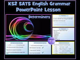 ks2 sats english grammar revision powerpoint lesson on determiners