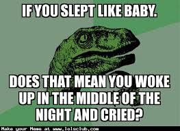 Philosoraptor Memes - lol s club 盪 laugh out loud s club 盪 if you slept like baby does