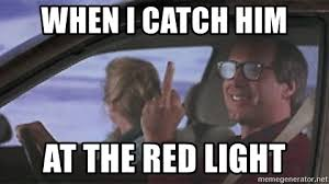 Clark Griswold Meme - when i catch him at the red light clark griswold middle finger