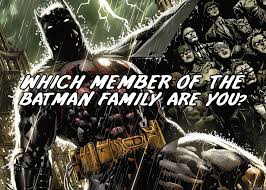 batman of the family which member of the batman family are you