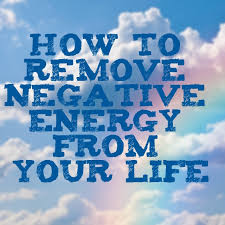 How To Remove Negative Energy How To Remove Negative Energy From Your Life Part 2 The Karma