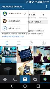 instagram for android how to use accounts in instagram for android android