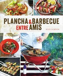 livre cuisine plancha plancha barbecue entre amis ross dobson livre loisirs
