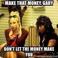 Players Club Meme - make that money girl don t let it make you player s club meme