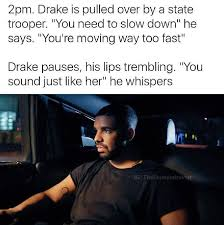 Drake Be Like Meme - 105 best drake memes images on pinterest drake instagram and meme