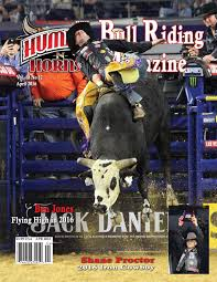 tad jones humps n horns bull riding magazine apr 2016 by humps n horns