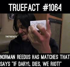 Daryl Walking Dead Meme - norman has if daryl dies we riot matches norman and the