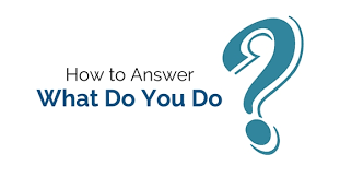 how to answer what do you do question 20 best ways wisestep