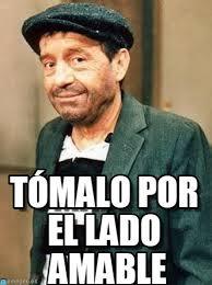 Memes Del Chompiras - t祿malo por el lado amable el chompiras meme on memegen