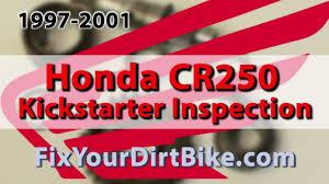 1997 2001 honda cr250 kickstarter inspection fix your dirt bike