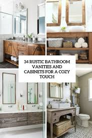 Rustic Bathrooms 34 Rustic Bathroom Vanities And Cabinets For A Cozy Touch Digsdigs