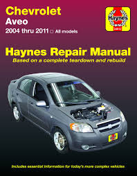 chevrolet aveo automotive repair manual 04 11 anon 9781620922460