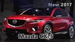 mazda 2017 models 2017 mazda cx 5 release date and changes youtube