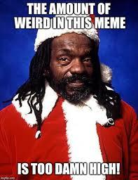 Santa Meme - black santa meme generator imgflip