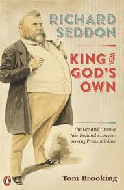 richard seddon king of god u0027s own by tom brooking penguin books