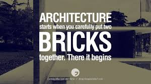 Home Building Quotes 28 Inspirational Architecture Quotes By Famous Architects And