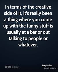 Artist Love Quotes by Trey Parker Funny Quotes Quotehd
