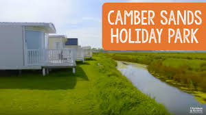 camber sands holiday park kent u0026 sussex youtube