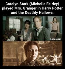 Hermione Granger Memes - catelyn stark michelle fairley is the mother of hermione granger