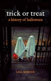 trick or treat a history of halloween morton