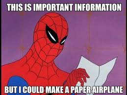 Make A Spiderman Meme - this is important information but i could make a paper airplane