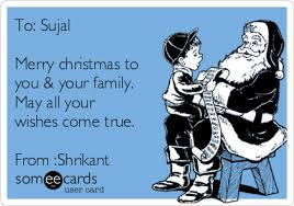 to sujal merry to you your family may all your