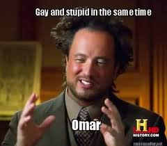 Funny Gay Guy Memes - meme maker gay and stupid in the same time omar