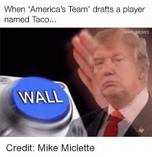Player Memes - when america s team drafts a player named taco memes wall credit
