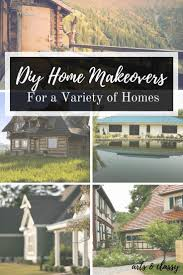 diy home makeovers for a variety homes arts and classy