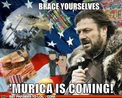 Murica Memes - brace yourselves murica is coming murica know your meme