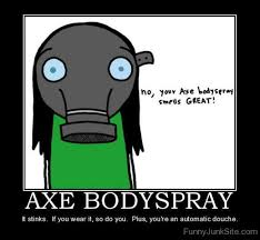 Axe Body Spray Meme - funny axe body spray 盪 people use of axe body spray