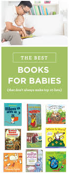 best baby books best books for babies that don t always make top 10 lists