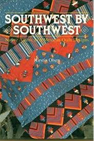 southwestern designs contemporary southwestern quilts a practical guide to developing
