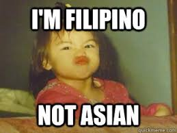 Filipino Meme - i m filipino not asian dont take shit baby quickmeme