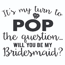 will you be my bridesmaid wine 12 oz standard it s my turn to pop the question will you