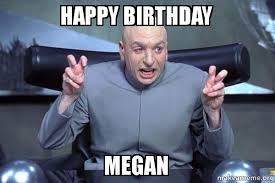 Megan Meme - happy birthday megan dr evil austin powers make a meme