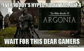 Elder Scrolls Memes - tifalloutl4 the elder scrolls vi argonia wait for this dear gamers