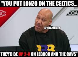 Celtics Memes - rt nbamemes lavar ball be like celtics cavs lonzoball