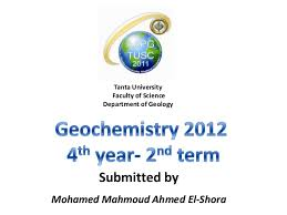 Sedimentology And Geochemical Evaluation Of Geochemistry 2012